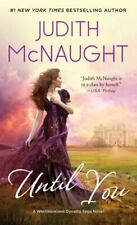 The Westmoreland Dynasty Saga Ser.: Until You by Judith McNaught (1995, Mass Market, Reprint)