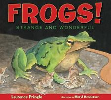 Strange and Wonderful Ser.: Frogs! : Strange and Wonderful by Laurence...