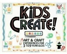 Kids Create! Art & Craft Experiences for 3- to 9-Year-Olds by Laurie Carlson