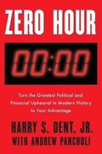 Zero Hour: Turn the Greatest Political and Financial by Dent & Andrew (Hardcovr)