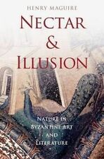 USED (LN) Nectar and Illusion: Nature in Byzantine Art and Literature (Onassis S