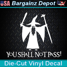 """You Shall Not Pass""... Awesome Vinyl Decal Gandalf Lord Of The Rings Tolkien 6"""