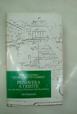 P.A.Quarantotti Gambini,Primavera a Trieste,Mondadori 1967,I°ed.ampliata-