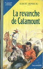 Albert Bonneau - La revanche de Catamount - Tallandier - s.d.