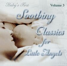 BABY'S FIRST - SOOTHING CLASSICS FOR LITTLE ANGELS - VOLUME 3 / CD