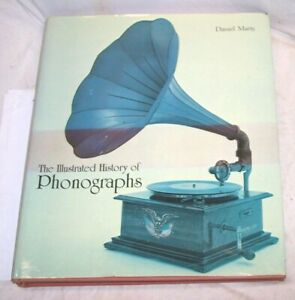 THE ILLUSTRATED HISTORY of PHONOGRAPHS - Daniel Marty 1989