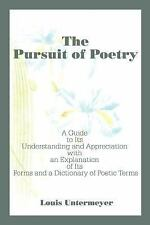 The Pursuit of Poetry : A Guide to Its Understanding and Appreciation with an...
