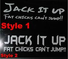 Jack it up fat chicks can't jump decal Jeep cherokee