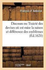 Discours Ou Traicte des Devises Ou Est Mise la Raison et Difference des...