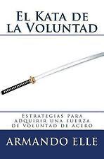 El Kata de la Voluntad by Armando Elle (2014, Paperback)