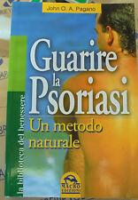 GUARIRE LA PSORIASI. UN METODO NATURALE - JOHN O.A.PAGANO - MACRO