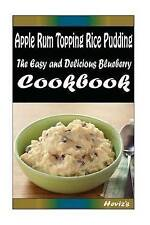Apple Rum Topping Rice Pudding: 101 Delicious, Nutritious, Low Bu by Heviz's