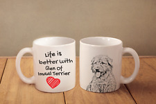 """Glen Of Imaal Terrier - ceramic cup, mug """"Life is better"""", Ca"""