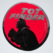 Fire Department TOT FINDER Sticker / Decal Vintage 1972 Fire Rescue Program