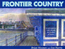 Frontier Country: A Walk Around Essex Borders: A Walk Around the Essex Borders,B