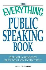 The Everything Public Speaking Book: Deliver a winning presentation every time!