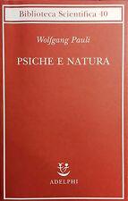 (Scienze) W. Pauli - PSICHE E NATURA - Adelphi 2006