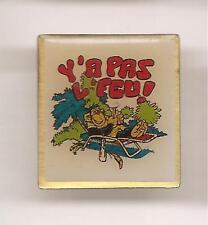 Pin's pin SINGE HUMOUR Y'A PAS L'FEU! (ref CL06)