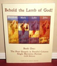 Behold the Lamb of God! Book One Four Gospels in Parallel Columns Weaver Mormon