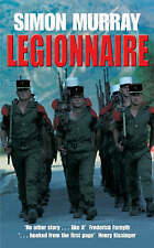 Legionnaire (PB): The Real Life Story of an Englishman in the French Foreign Leg