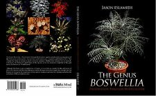 Boswellia: The Genus Boswellia...Preservation Through Horticulture Soft cover!