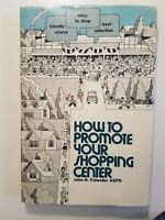 HOW TO PROMOTE YOUR SHOPPING CENTER by John Fulweiler 1973 hcdj~ FIRST ED 1st PR