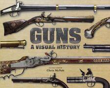 Guns A Visual History (Dk) (Hardcover), DK, 9781405341806