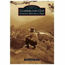 Images of America: Cumberland Gap National Historical Park by Martha Evans...