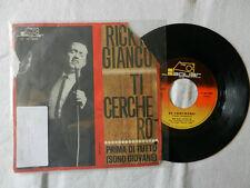 """RICKY GIANCO """" Ti Cercherò/ Prima Di Tutto (Sono Giovane) """" DISCO VINILE 45 GIRI"""