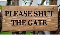 PLEASE SHUT THE GATE Close Gate House Door Sign Wooden Name Plaque Personalised