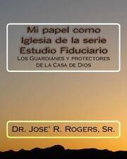 Mi Papel Como Iglesia de la Serie Estudio Fiduciario : Los Guardianes y...