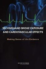Secondhand Smoke Exposure and Cardiovascular Effects: Making Sense of the Evide