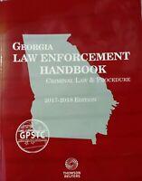 Georgia Law Enforcement Handbook (Criminal Law& Procedure) 2017-2018