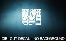 "Real Chicks Use Three Pedals 5"" WHITE Vinyl Sticker Decal Car Truck MT manual 3"