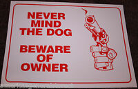 """NEVER MIND THE DOG BEWARE OF OWNER red & white 9""""x12"""" flexible PLASTIC sign GUN"""