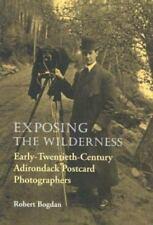 Exposing the Wilderness: Early Twentieth-Century Postcard Photographers by Robe