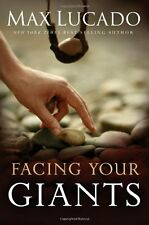 Facing Your Giants: A David and Goliath Story for Everyday People by Max Lucado