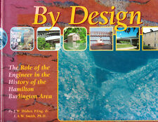 BY DESIGN ROLE OF ENGINEER HISTORY OF HAMILTON BURLINGTON AREA. ONTARIO