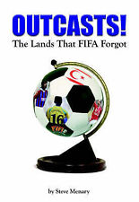 Outcasts! The Lands That FIFA Forgot Hardcover – 2007 by Steve Menary