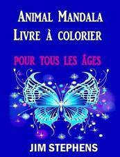 Animal Mandala Livre à Colorier : Pour Tous Les âges by Jim Stephens (2015,...