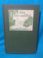 1st Edition Lilies White And Red Frances Wilson Huard (Harcover, 1919)