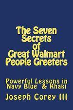 Seven Secrets of Great Walmart People Greeters by Joseph Corey (2012, Paperback)