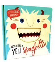 Never Feed a Yeti Spaghetti by Rosie Greening Board Book Touch Feel New