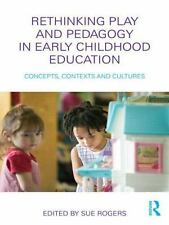 Rethinking Play and Pedagogy in Early Childhood Education : Concepts,...
