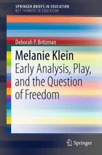 Melanie Klein: Early Analysis, Play, and the Question of Freedom (Paperback or S