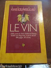 Guide Gault Millau: le vin 2500 caves et chais visités en France