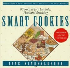 Smart Cookies: 80 Recipes for Heavenly, Healthful Snacking Newmarket Jane Kinde