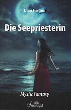 DIE SEEPRIESTERIN - Dion Fortune - Keltische Mystic Fantasy TB - NEU
