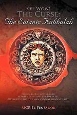 Oh Wow! the Curse : The Satanic Kabbalah by McR El Pensador (2012, Paperback)