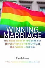 Winning Marriage: The Inside Story of How Same-Sex Couples Took on the Politicia